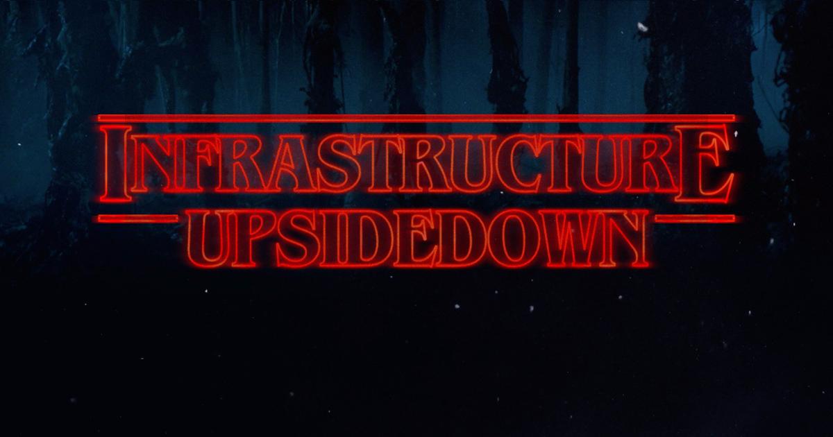 infrastructure-upsidedown